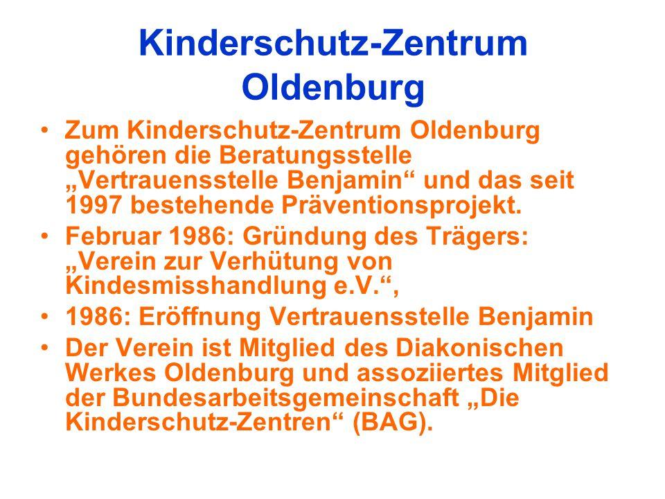 """Kinderschutz-Zentrum Oldenburg Zum Kinderschutz-Zentrum Oldenburg gehören die Beratungsstelle """"Vertrauensstelle Benjamin"""" und das seit 1997 bestehende"""