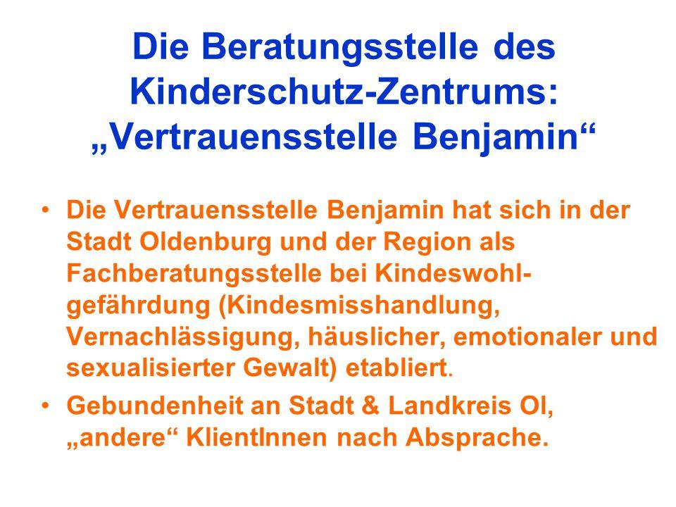 """Die Beratungsstelle des Kinderschutz-Zentrums: """"Vertrauensstelle Benjamin"""" Die Vertrauensstelle Benjamin hat sich in der Stadt Oldenburg und der Regio"""