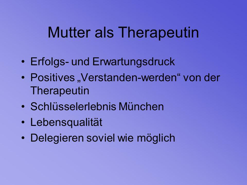 """Mutter als Therapeutin Erfolgs- und Erwartungsdruck Positives """"Verstanden-werden"""" von der Therapeutin Schlüsselerlebnis München Lebensqualität Delegie"""