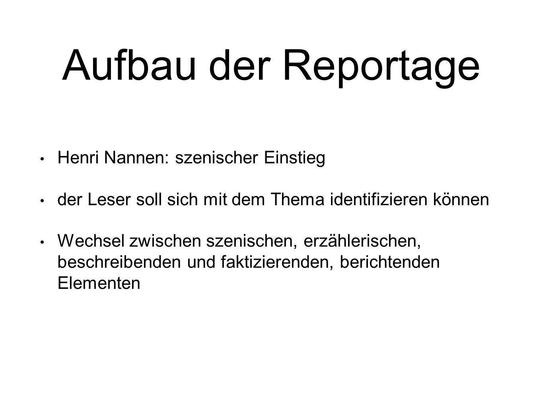 """Aufbau der Reportage ElementFunktion Einstieg Szene 1 Leser """"einfangen Informationsteil1 Leser orientiere: Wo."""