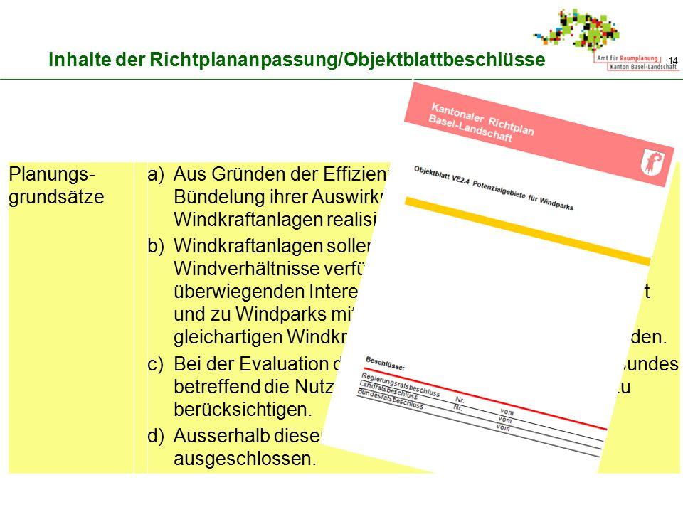 14 Inhalte der Richtplananpassung/Objektblattbeschlüsse Planungs- grundsätze a)Aus Gründen der Effizienz, der Wirtschaftlichkeit und der Bündelung ihr