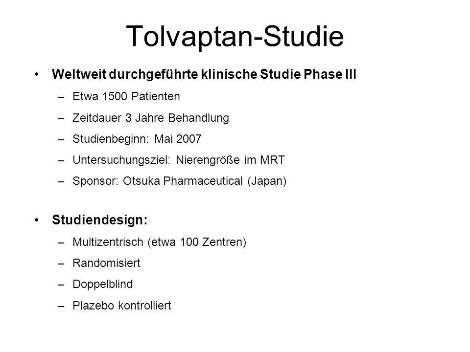 Tolvaptan-Studie Weltweit durchgeführte klinische Studie Phase III –Etwa 1500 Patienten –Zeitdauer 3 Jahre Behandlung –Studienbeginn: Mai 2007 –Unters