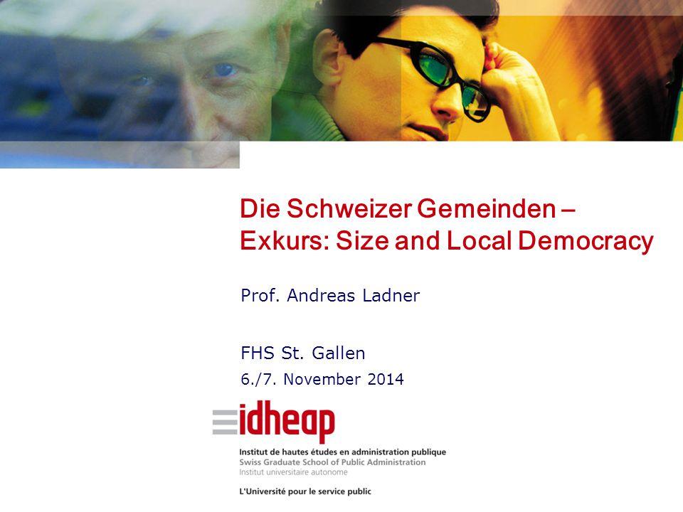 Die Schweizer Gemeinden – Exkurs: Size and Local Democracy Prof.