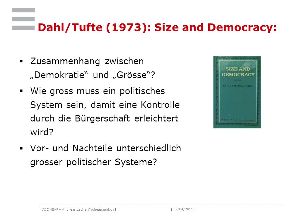| ©IDHEAP – Andreas.Ladner@idheap.unil.ch | | 02/04/2015 | Theoretische Grundlagen (1)  Define and measure democracy without being normative.