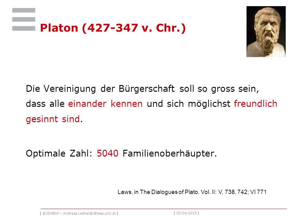 | ©IDHEAP – Andreas.Ladner@idheap.unil.ch | | 02/04/2015 | Platon (427-347 v.
