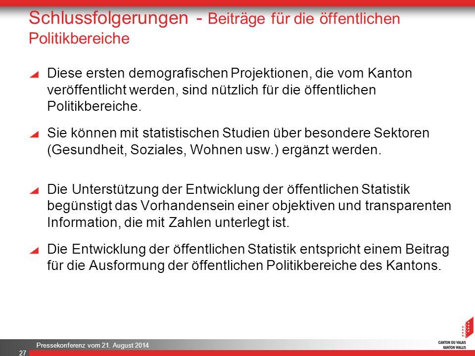 Pressekonferenz vom 21. August 2014 Schlussfolgerungen - Beiträge für die öffentlichen Politikbereiche Diese ersten demografischen Projektionen, die v