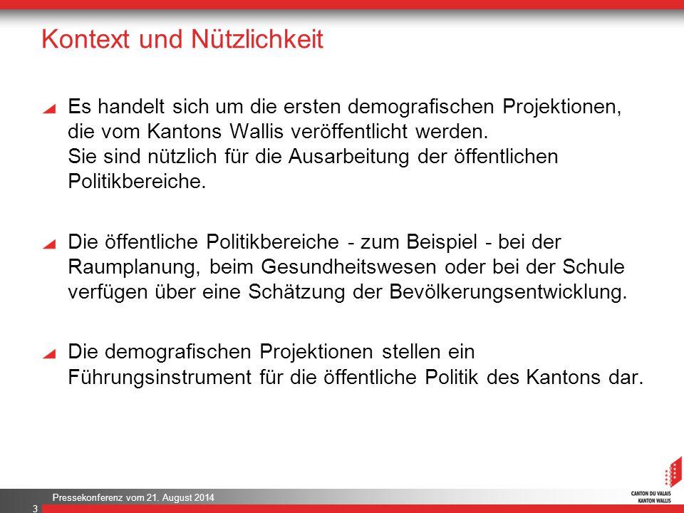 Pressekonferenz vom 21. August 2014 Kontext und Nützlichkeit Es handelt sich um die ersten demografischen Projektionen, die vom Kantons Wallis veröffe