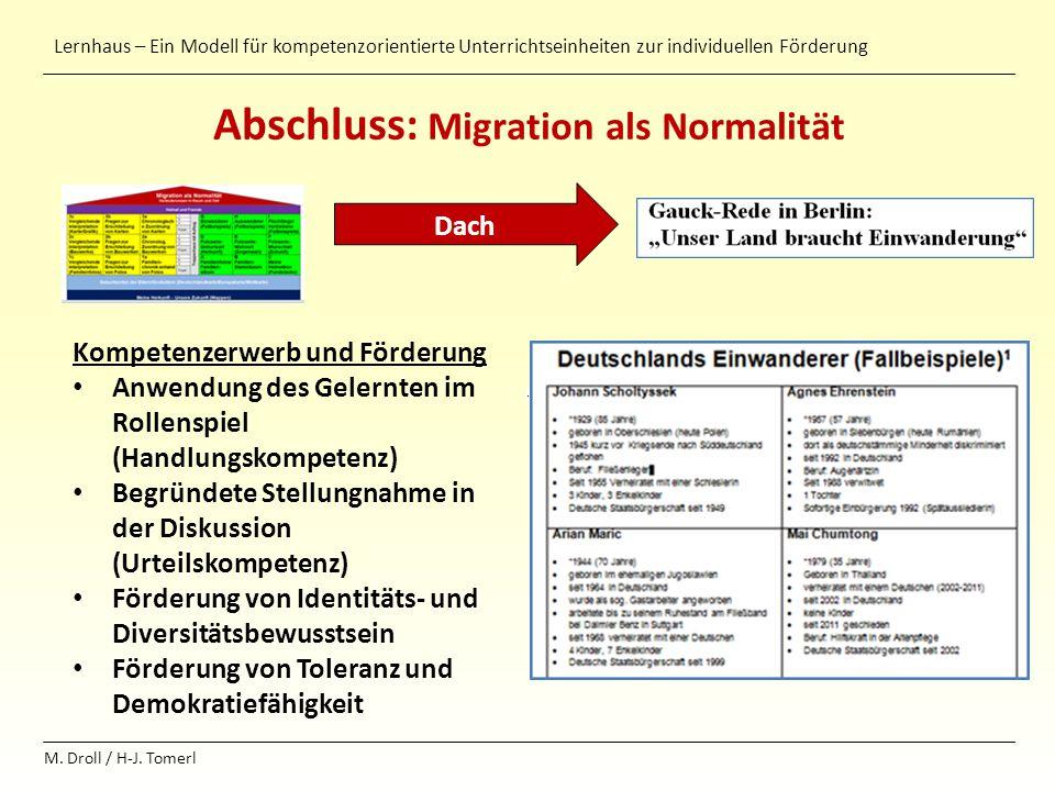 Lernhaus – Ein Modell für kompetenzorientierte Unterrichtseinheiten zur individuellen Förderung M. Droll / H-J. Tomerl Abschluss: Migration als Normal