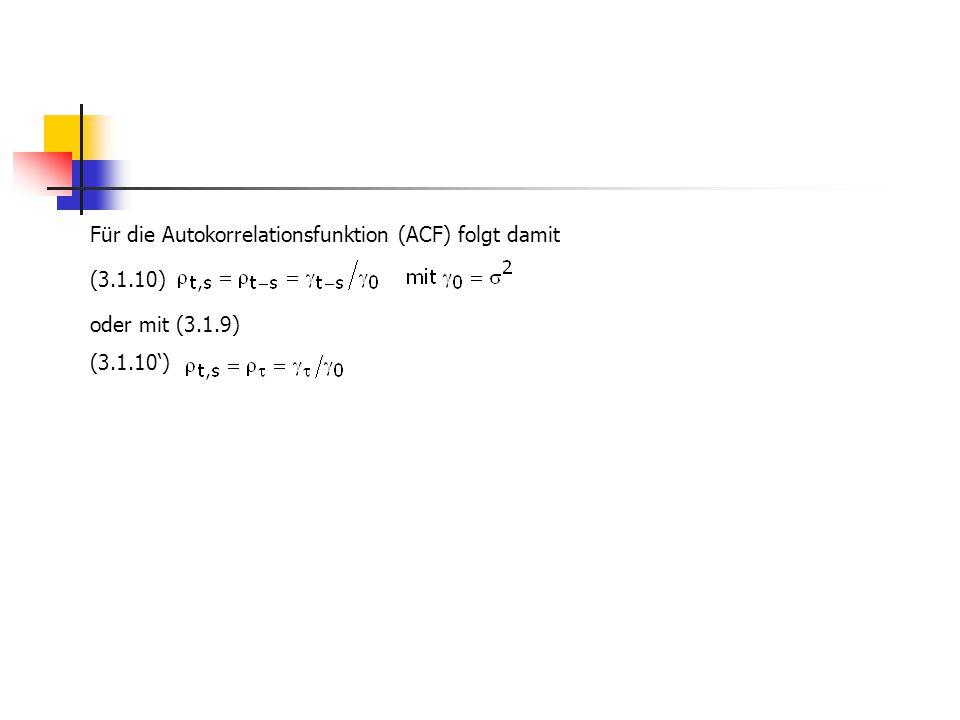 Für die Autokorrelationsfunktion (ACF) folgt damit (3.1.10) oder mit (3.1.9) (3.1.10')
