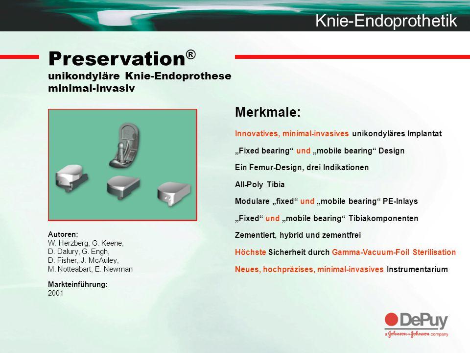 "Knie-Endoprothetik Preservation ® unikondyläre Knie-Endoprothese minimal-invasiv Merkmale: Innovatives, minimal-invasives unikondyläres Implantat ""Fix"