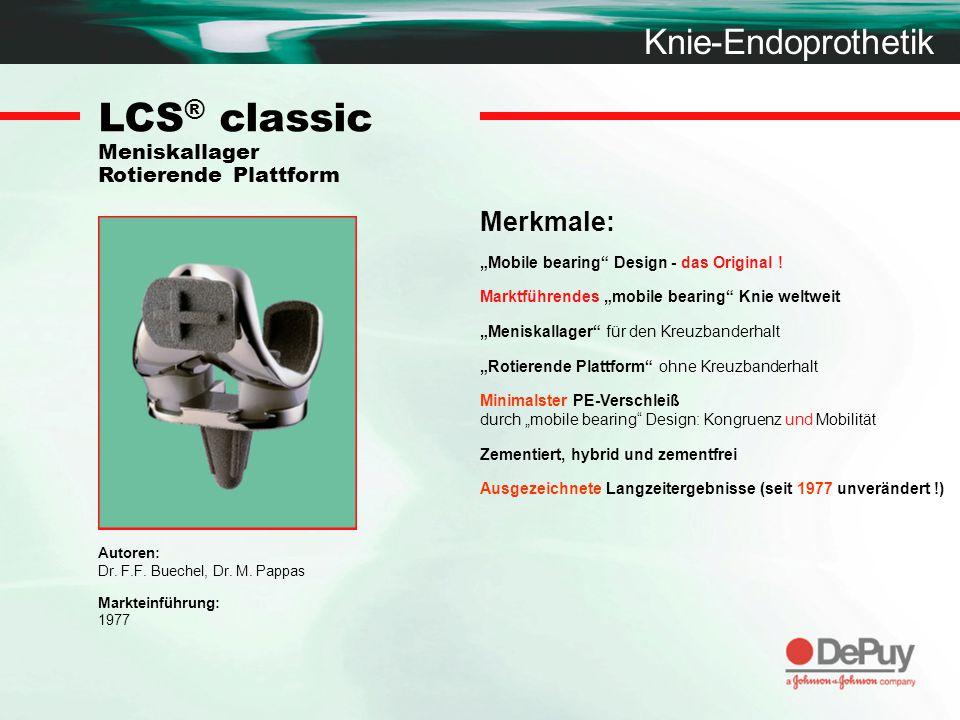 "Knie-Endoprothetik LCS ® classic Meniskallager Rotierende Plattform Merkmale: ""Mobile bearing"" Design - das Original ! Marktführendes ""mobile bearing"""