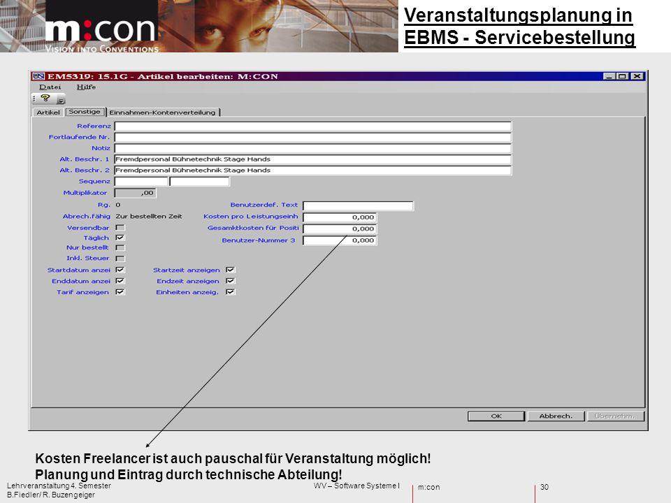 m:con Lehrveranstaltung 4. Semester WV – Software Systeme I B.Fiedler/ R. Buzengeiger 30 Veranstaltungsplanung in EBMS - Servicebestellung Kosten Free