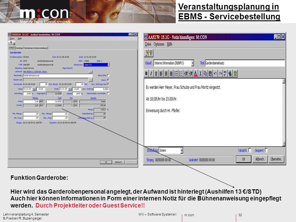m:con Lehrveranstaltung 4. Semester WV – Software Systeme I B.Fiedler/ R. Buzengeiger 32 Veranstaltungsplanung in EBMS - Servicebestellung Funktion Ga
