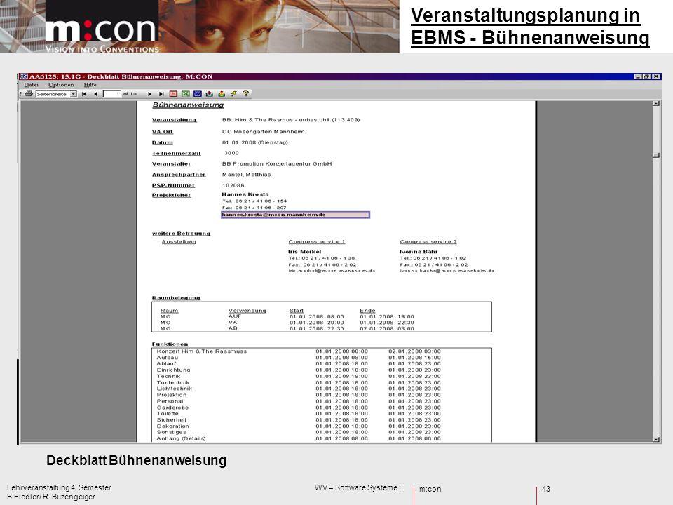 m:con Lehrveranstaltung 4. Semester WV – Software Systeme I B.Fiedler/ R. Buzengeiger 43 Veranstaltungsplanung in EBMS - Bühnenanweisung Deckblatt Büh