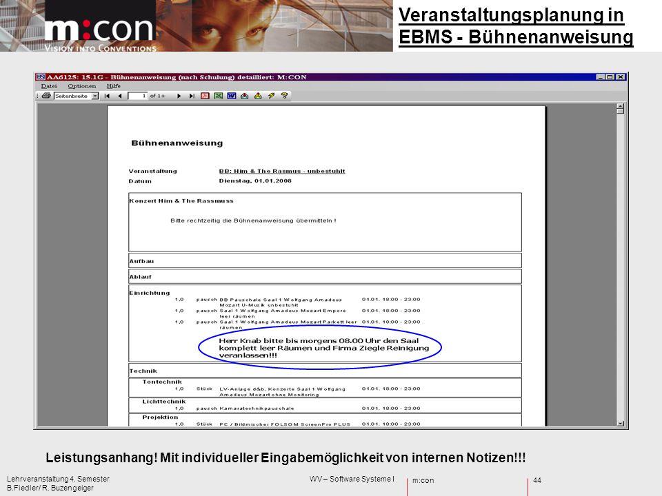 m:con Lehrveranstaltung 4. Semester WV – Software Systeme I B.Fiedler/ R. Buzengeiger 44 Veranstaltungsplanung in EBMS - Bühnenanweisung Leistungsanha
