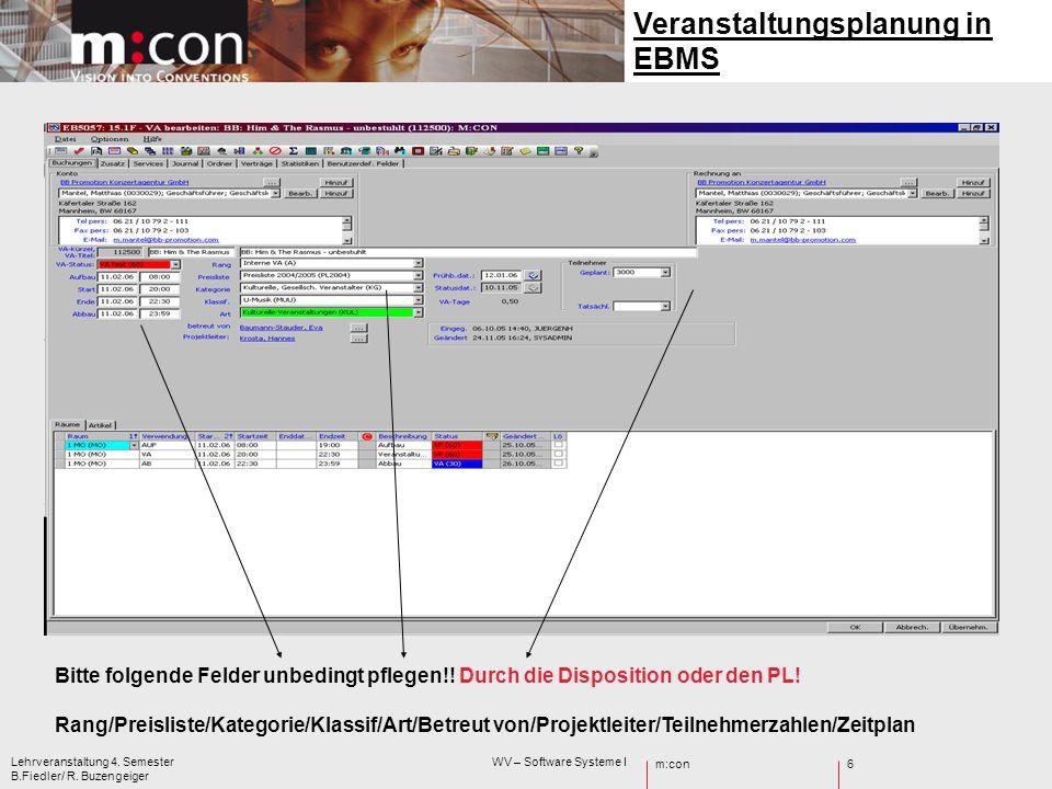 m:con Lehrveranstaltung 4.Semester WV – Software Systeme I B.Fiedler/ R.