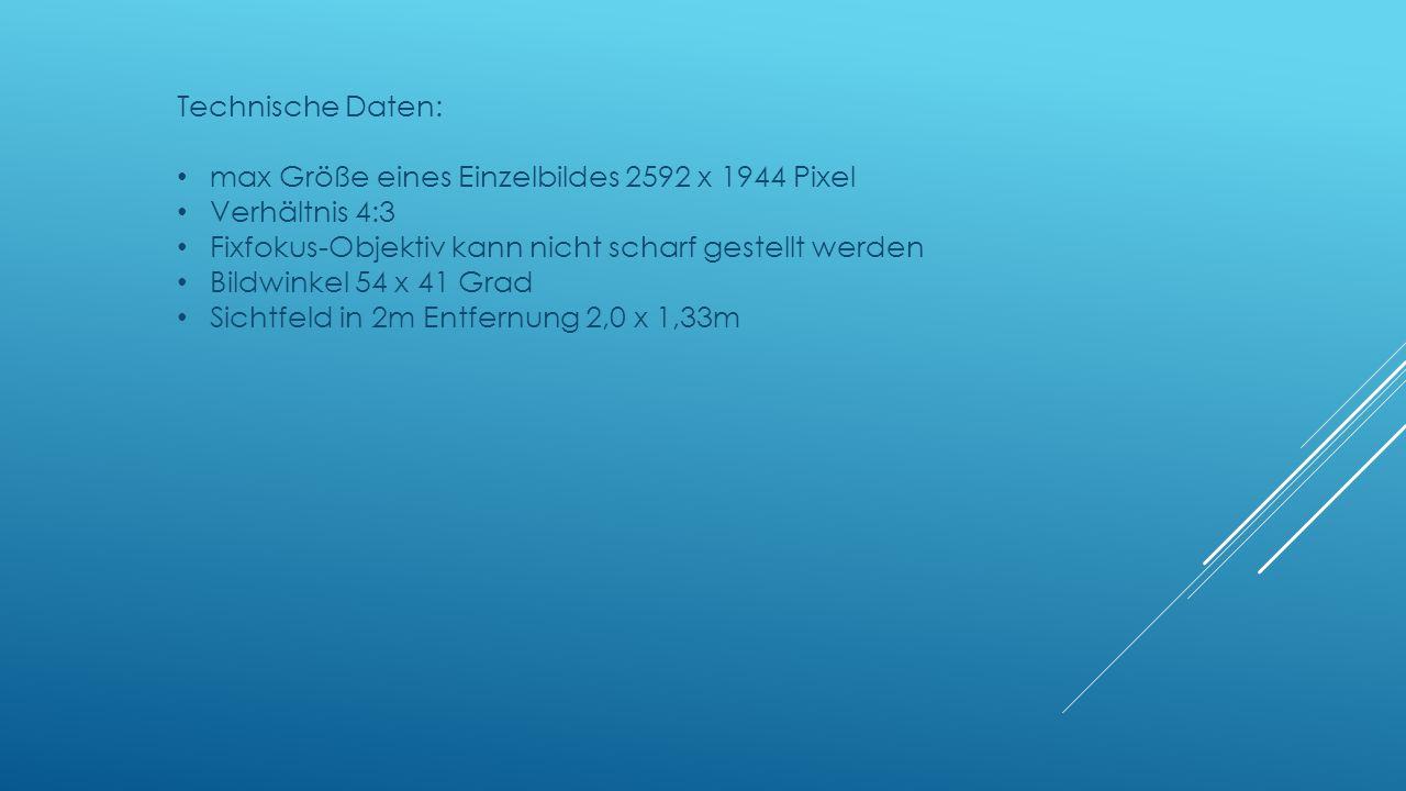 Technische Daten: max Größe eines Einzelbildes 2592 x 1944 Pixel Verhältnis 4:3 Fixfokus-Objektiv kann nicht scharf gestellt werden Bildwinkel 54 x 41
