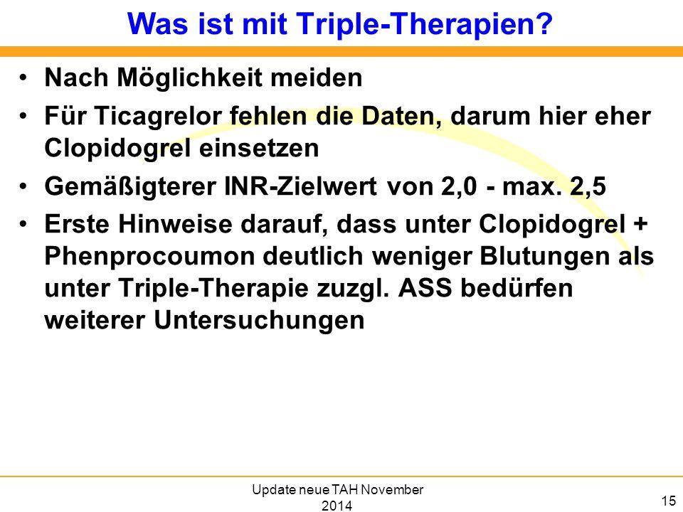 15 Was ist mit Triple-Therapien? Nach Möglichkeit meiden Für Ticagrelor fehlen die Daten, darum hier eher Clopidogrel einsetzen Gemäßigterer INR-Zielw
