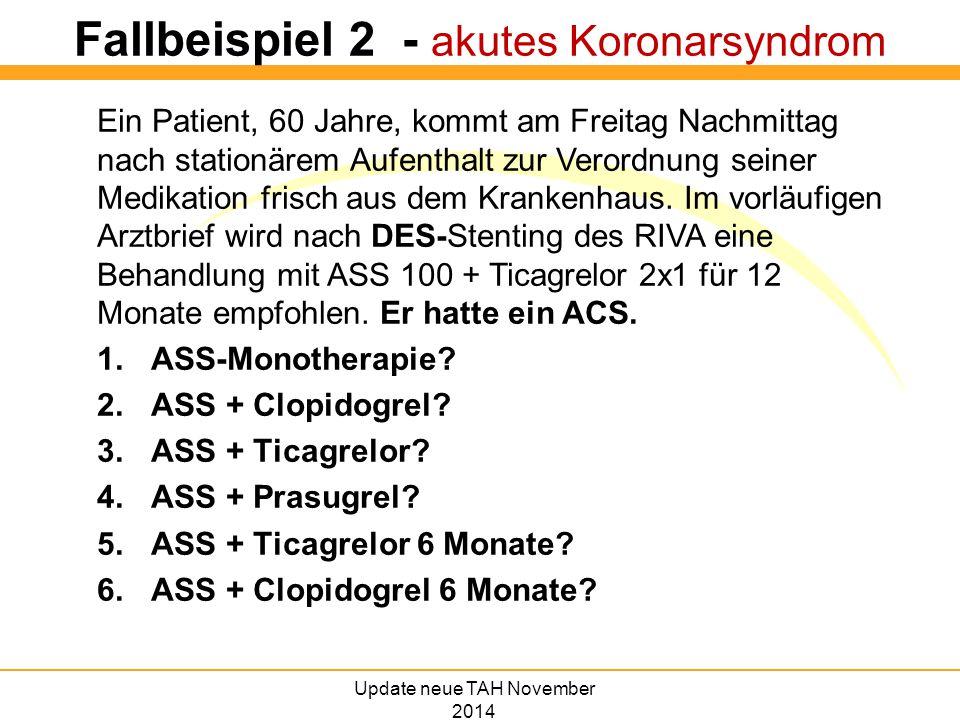 Fallbeispiel 3 - KHK + Antikoagulation Ein Patient, 60 Jahre, kommt am Freitag Nachmittag nach stationärem Aufenthalt wegen KHK zur Verordnung seiner Medikation frisch aus dem Krankenhaus.