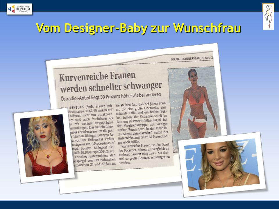 Vom Designer-Baby zur Wunschfrau