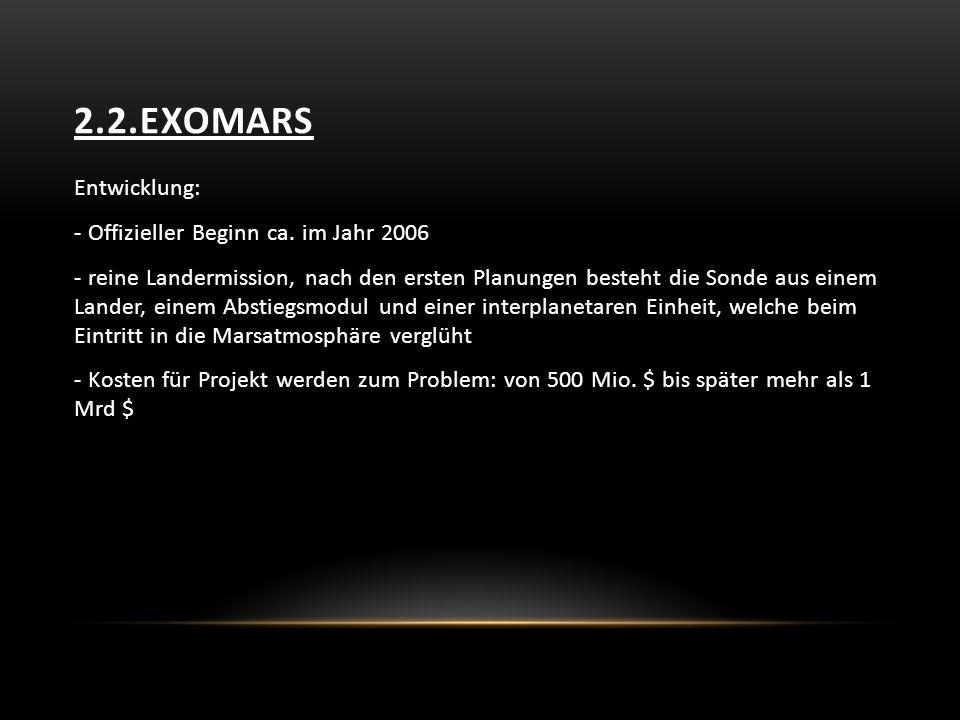 2.2.EXOMARS Entwicklung: - Offizieller Beginn ca.