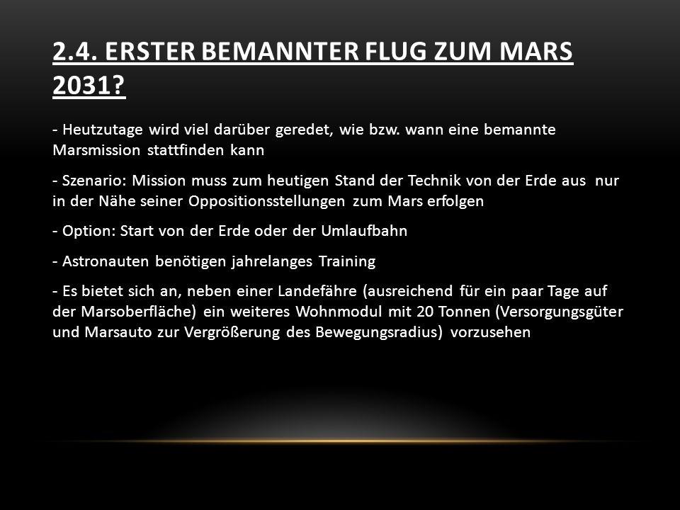 2.4.ERSTER BEMANNTER FLUG ZUM MARS 2031. - Heutzutage wird viel darüber geredet, wie bzw.