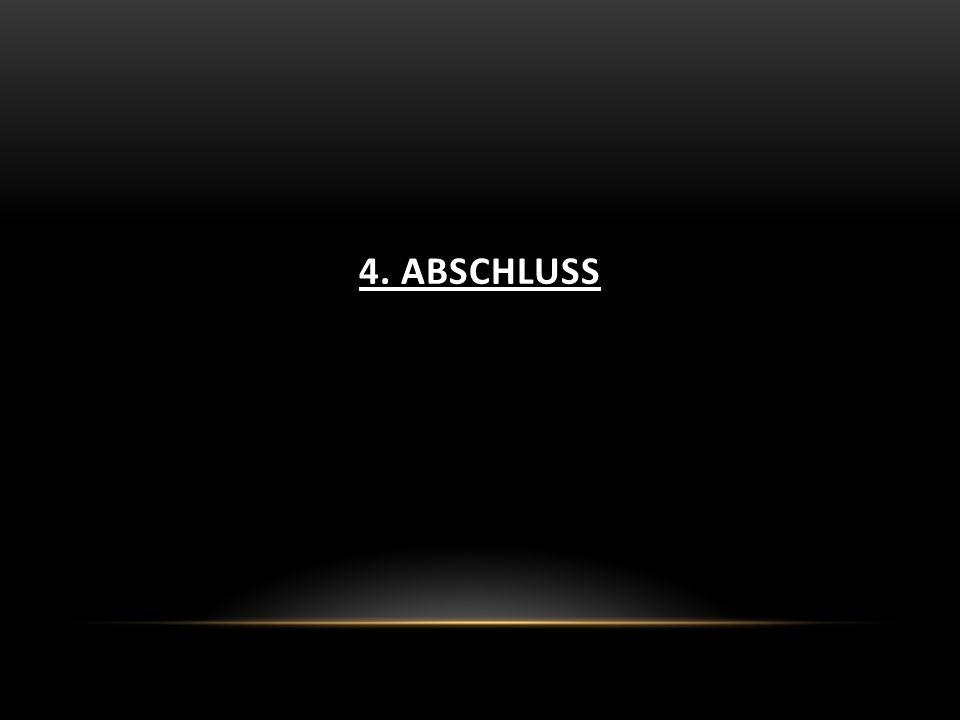 4. ABSCHLUSS