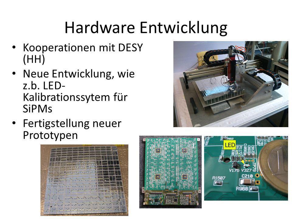 Hardware Entwicklung Kooperationen mit DESY (HH) Neue Entwicklung, wie z.b.