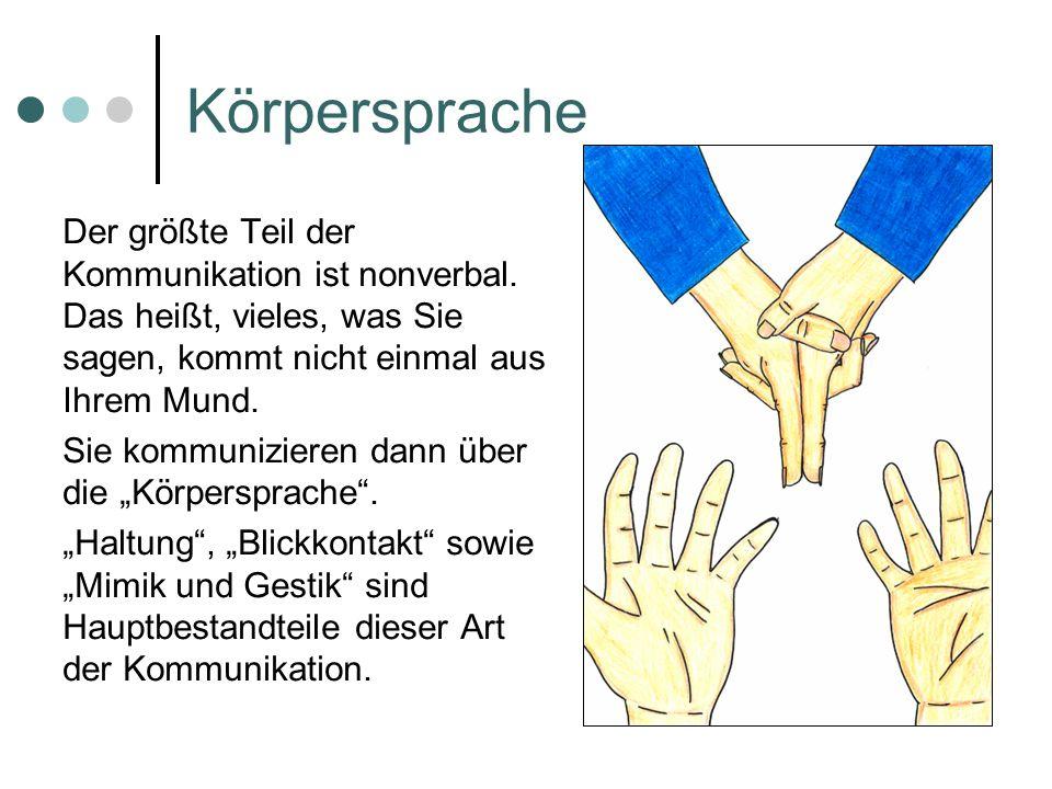 Körpersprache Der größte Teil der Kommunikation ist nonverbal.