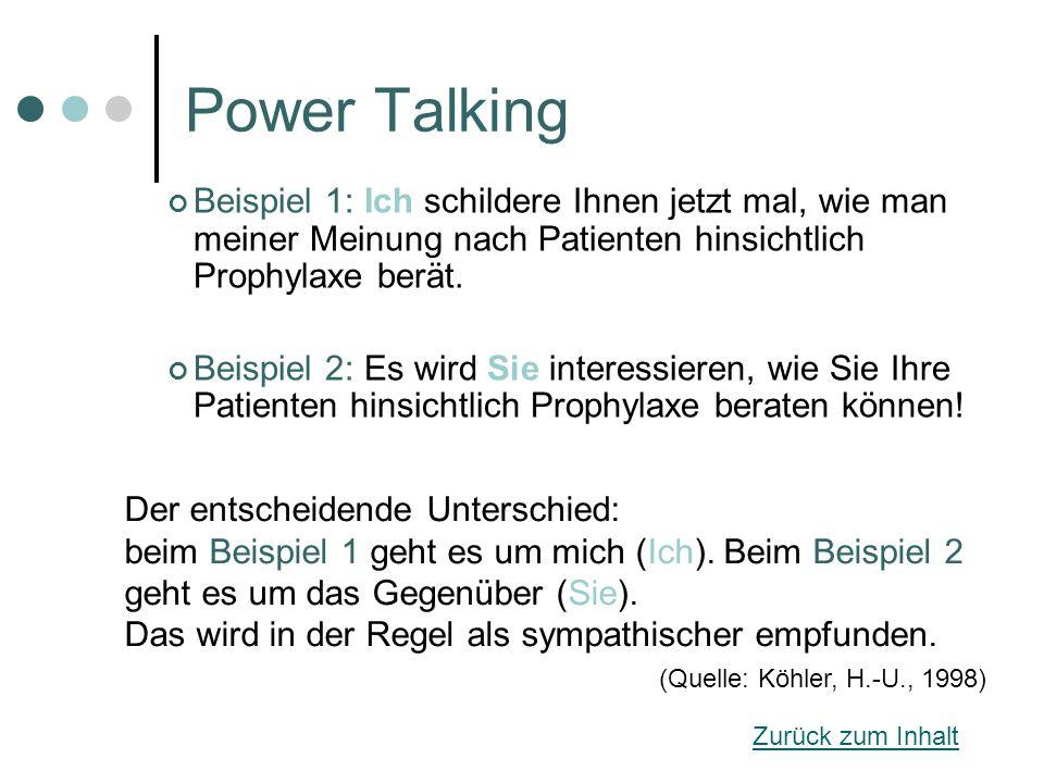 Power Talking Beispiel 1: Ich schildere Ihnen jetzt mal, wie man meiner Meinung nach Patienten hinsichtlich Prophylaxe berät.