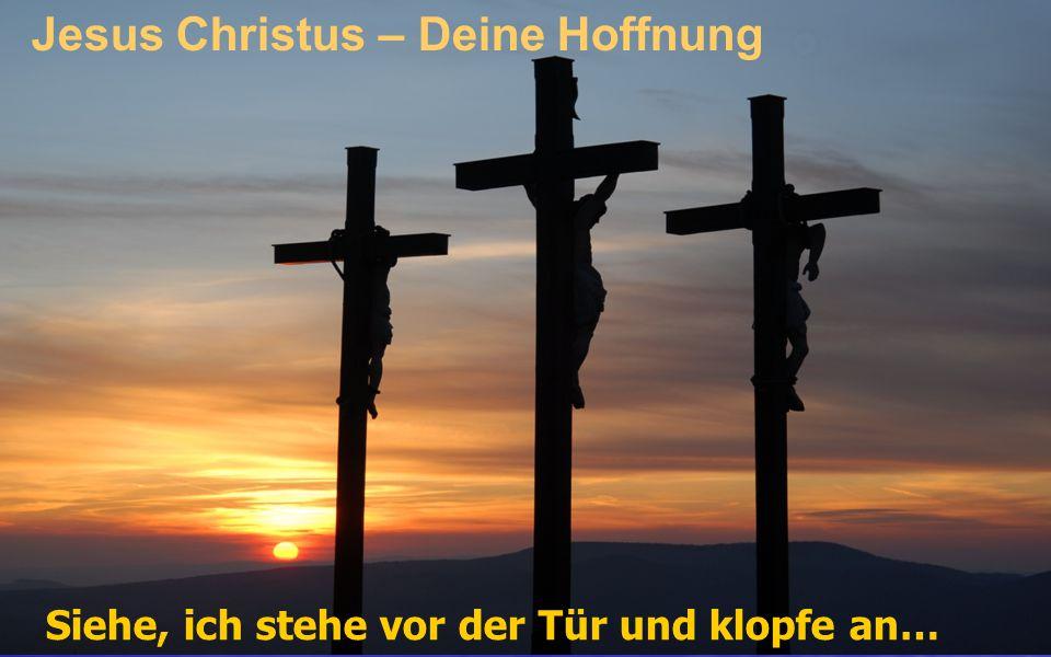 """So sehr hat Gott """"Dich geliebt, dass er seinen einzigen Sohn gab, damit, wenn """"Du an Jesus glaubst, Du nicht verloren gehst, sondern ewiges Leben hast."""