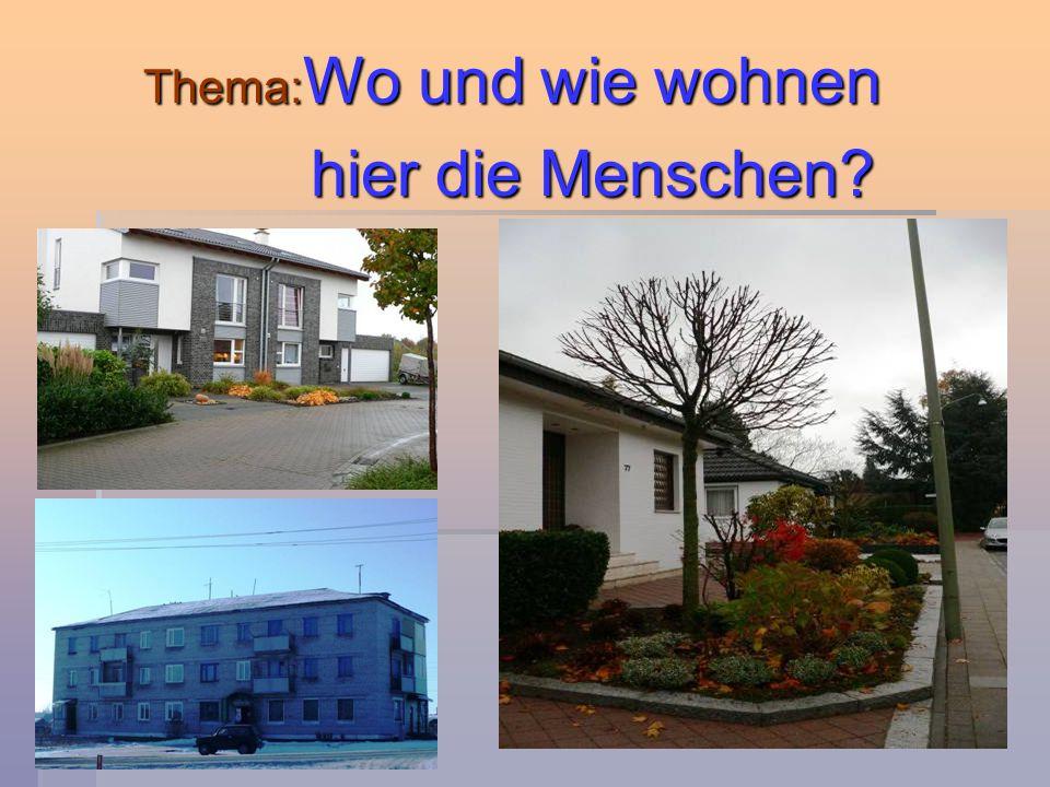 Thema: Wo und wie wohnen hier die Menschen hier die Menschen