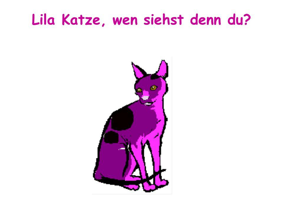 Lila Katze, wen siehst denn du?