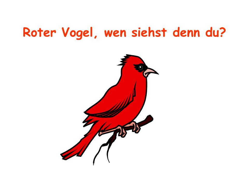 Roter Vogel, wen siehst denn du?