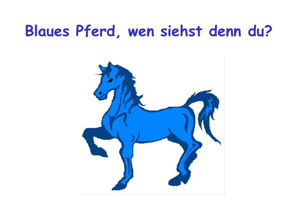 Blaues Pferd, wen siehst denn du?
