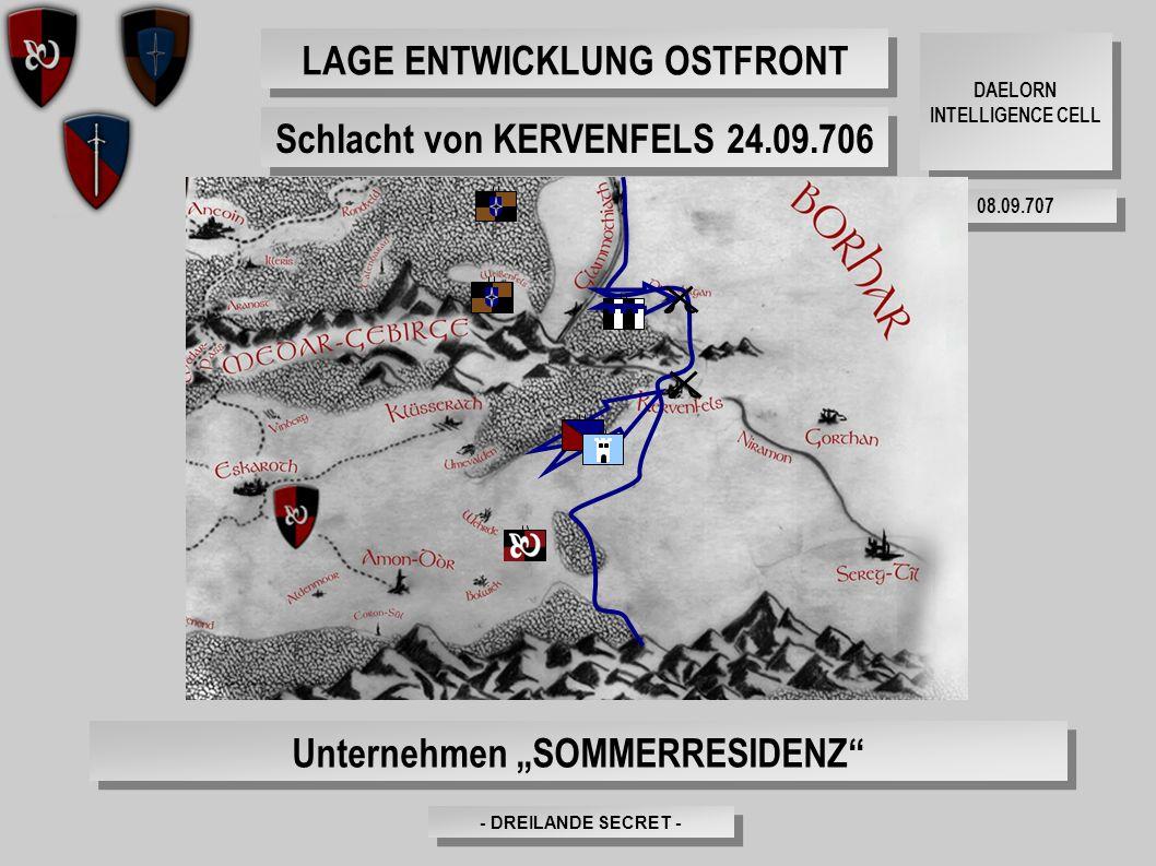"""- DREILANDE SECRET - DAELORN INTELLIGENCE CELL 08.09.707 LAGE ENTWICKLUNG OSTFRONT Unternehmen """"SOMMERRESIDENZ"""" Schlacht von KERVENFELS 24.09.706"""