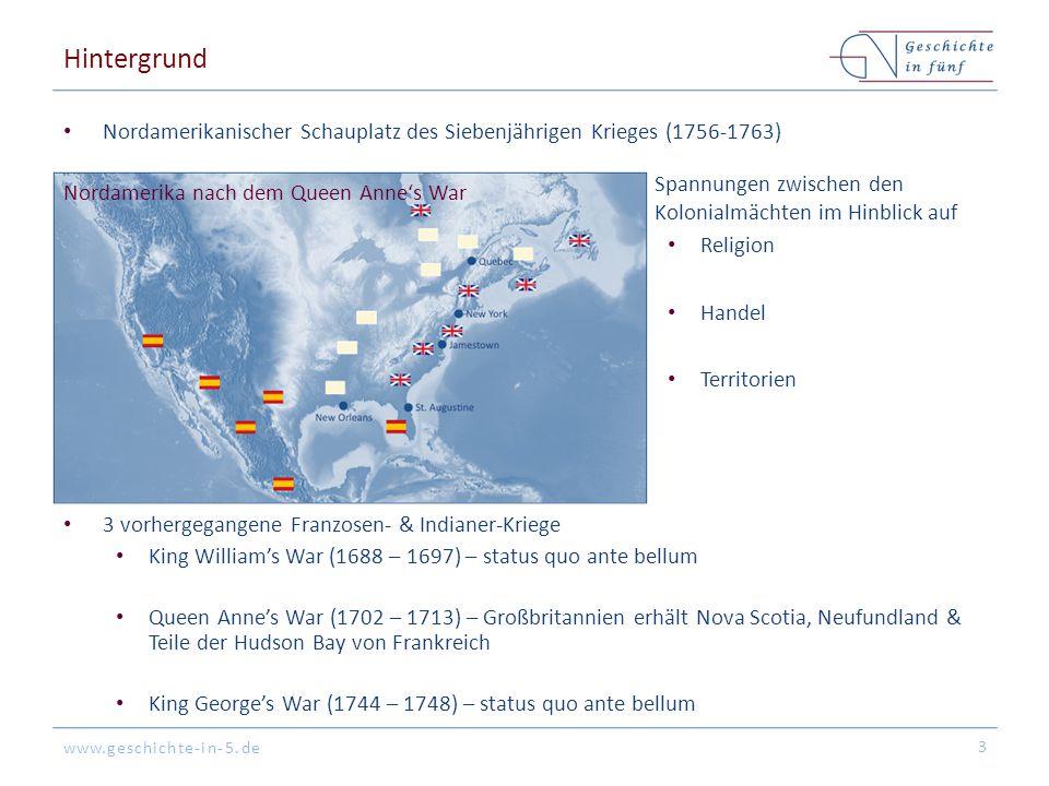 www.geschichte-in-5.de Hintergrund Nordamerikanischer Schauplatz des Siebenjährigen Krieges (1756-1763) 3 Spannungen zwischen den Kolonialmächten im H