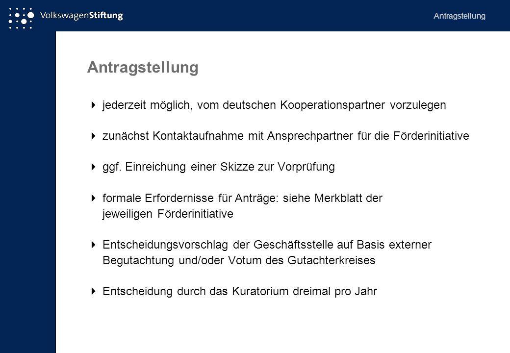 Antragstellung  jederzeit möglich, vom deutschen Kooperationspartner vorzulegen  zunächst Kontaktaufnahme mit Ansprechpartner für die Förderinitiati