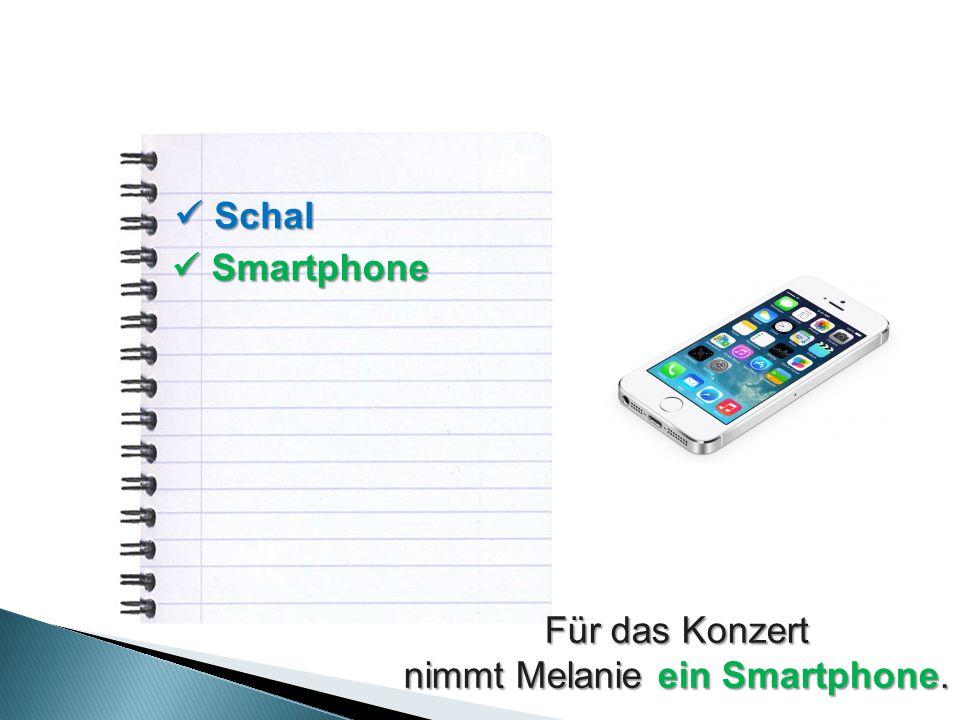Smartphone Smartphone Für das Konzert nimmt Melanie ein Smartphone.