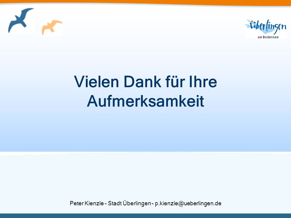 Peter Kienzle – Stadt Überlingen – p.kienzle@ueberlingen.de Vielen Dank für Ihre Aufmerksamkeit