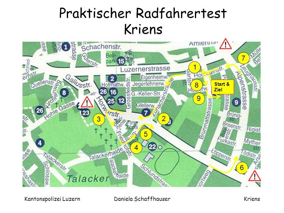 Kantonspolizei LuzernDaniela SchaffhauserKriens Start Brunnmattschulhaus Rechtseinmünden Brunnmattstrasse 1.Blick nach links und rechts 2.Vortritt beachten und Einmünden
