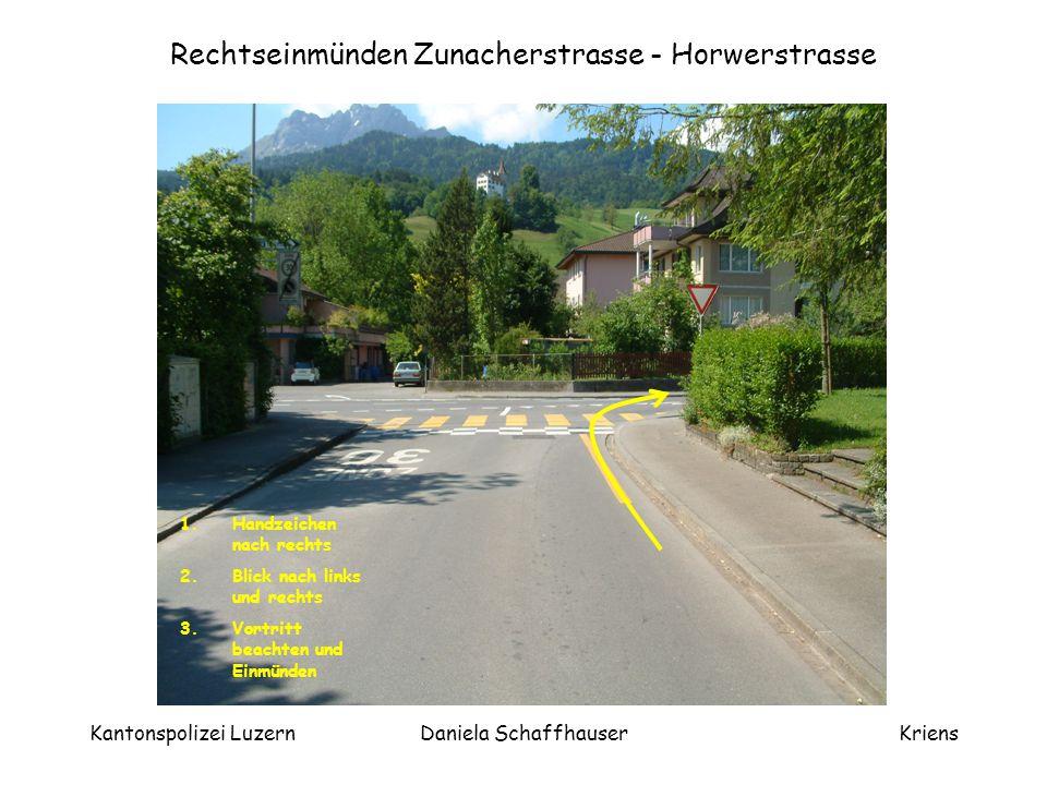 Kantonspolizei LuzernDaniela SchaffhauserKriens Horwerstrasse - Kreisel Grossfeld 1.Blick nach links 2.Vortritt beachten 3.Kurzer Blick zurück und in die Mitte des Kreisels fahren