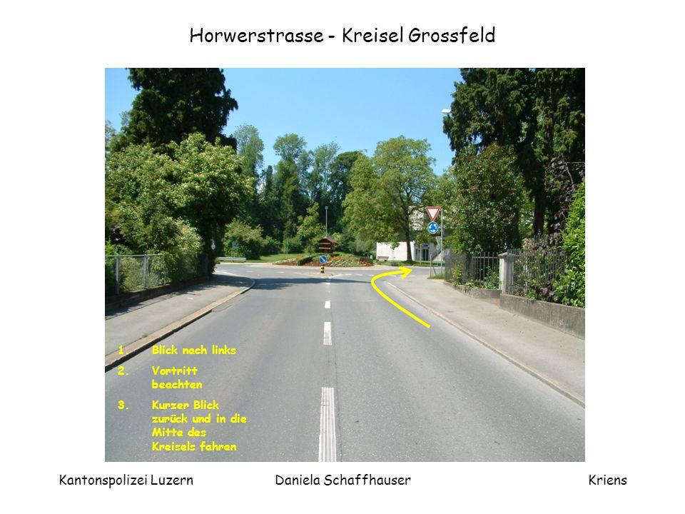 Kantonspolizei LuzernDaniela SchaffhauserKriens Kreisel Grossfeld – 3 Ausfahrt - Friedhofstrasse Vor Verlassen des Kreisels bei Ausfahrt vorher Handzeichen nach rechts