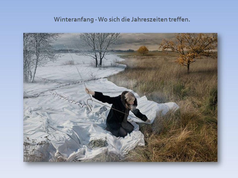 Winteranfang - Wo sich die Jahreszeiten treffen.