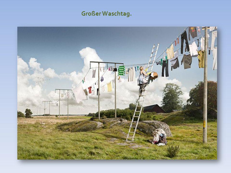 Großer Waschtag.