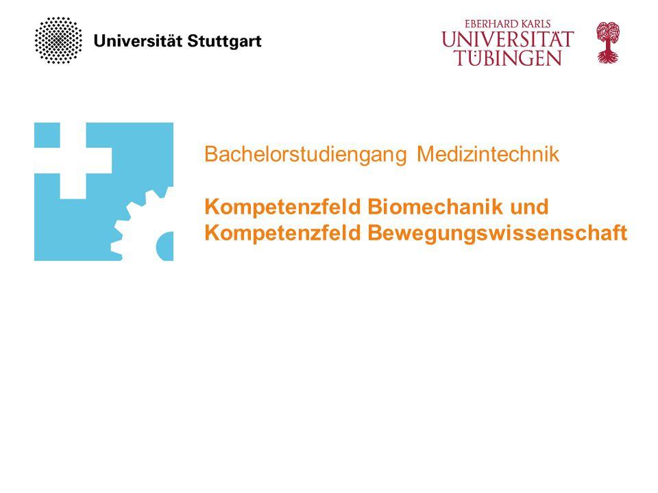 Bachelorstudiengang Medizintechnik Kompetenzfeld Biomechanik und Kompetenzfeld Bewegungswissenschaft