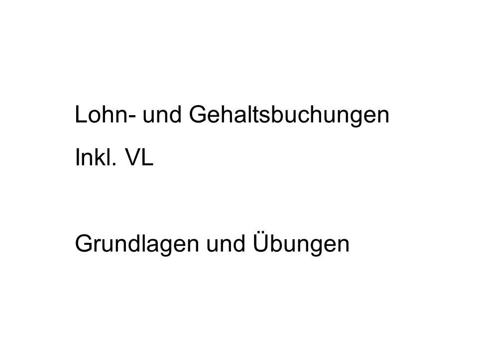 Lohn- und Gehaltsbuchungen Inkl. VL Grundlagen und Übungen