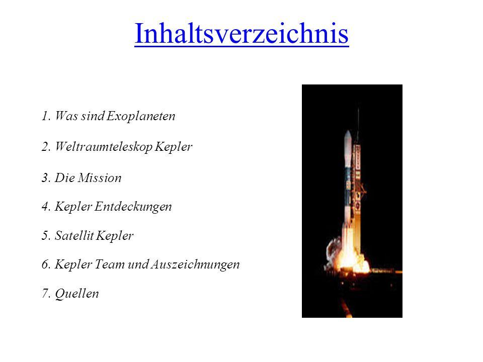 Inhaltsverzeichnis 1. Was sind Exoplaneten 2. Weltraumteleskop Kepler 3. Die Mission 4. Kepler Entdeckungen 5. Satellit Kepler 6. Kepler Team und Ausz