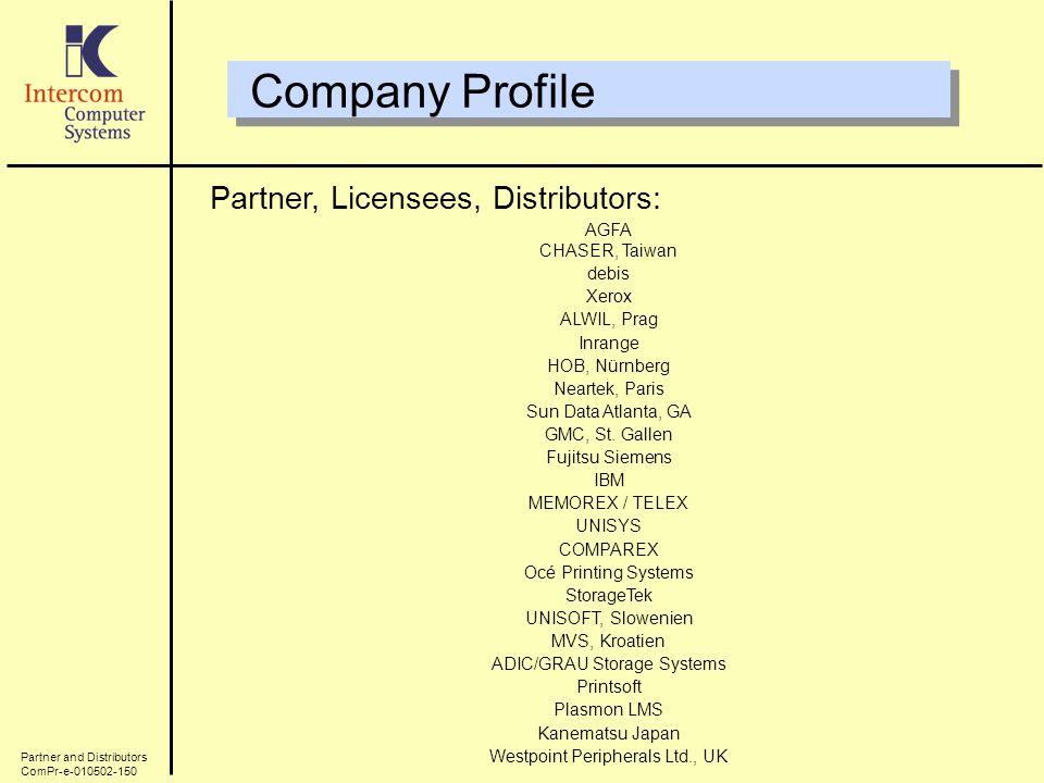 Company Profile Partner and Distributors ComPr-e-010502-150 AGFA CHASER, Taiwan debis Xerox ALWIL, Prag Inrange HOB, Nürnberg Neartek, Paris Sun Data