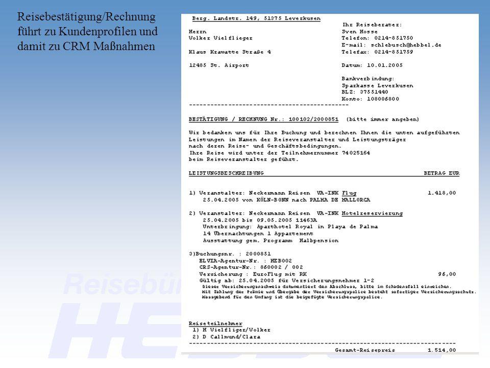 Reisebestätigung/Rechnung führt zu Kundenprofilen und damit zu CRM Maßnahmen Reisebestätigung